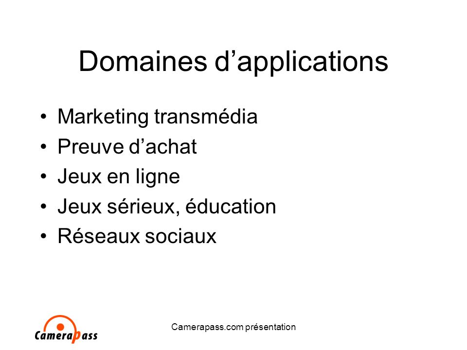 Camerapass.com présentation Domaines dapplications Marketing transmédia Preuve dachat Jeux en ligne Jeux sérieux, éducation Réseaux sociaux