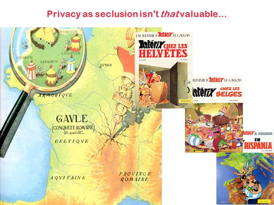 Privacy as seclusion isn t that valuable…