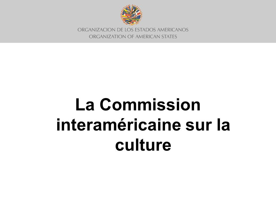 La Commission interaméricaine sur la culture