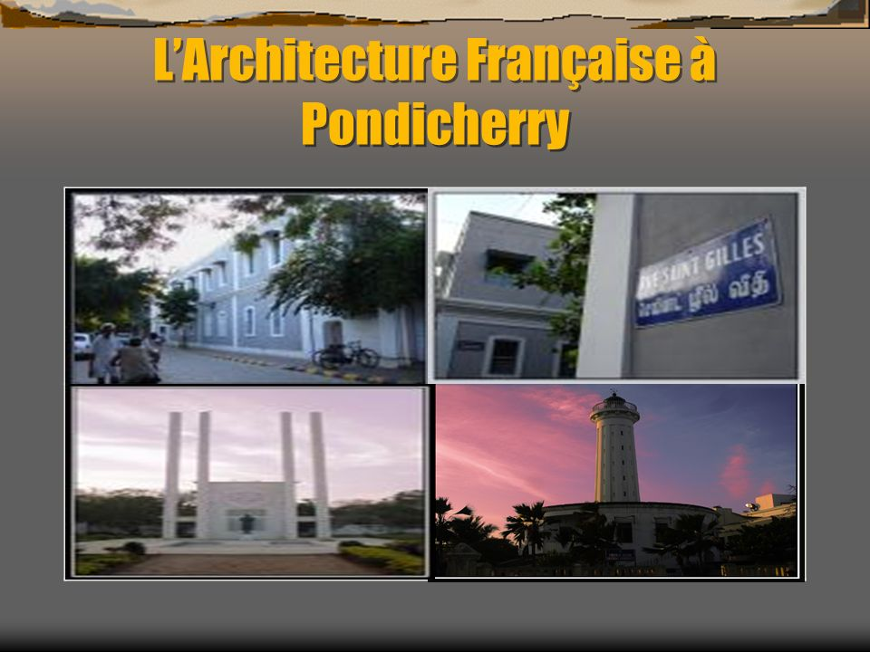 LArchitecture Française à Pondicherry