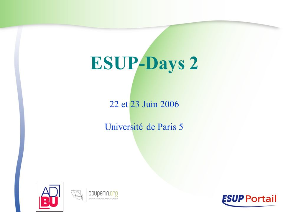 ESUP-Days 2 22 et 23 Juin 2006 Université de Paris 5