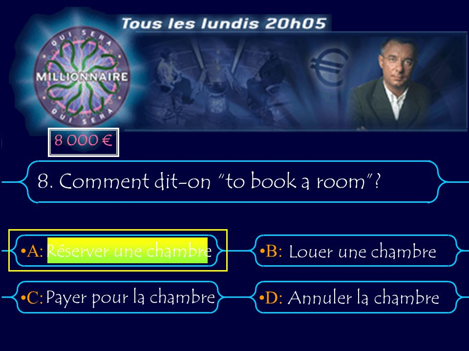 A:B: D:C: 8. Comment dit-on to book a room.