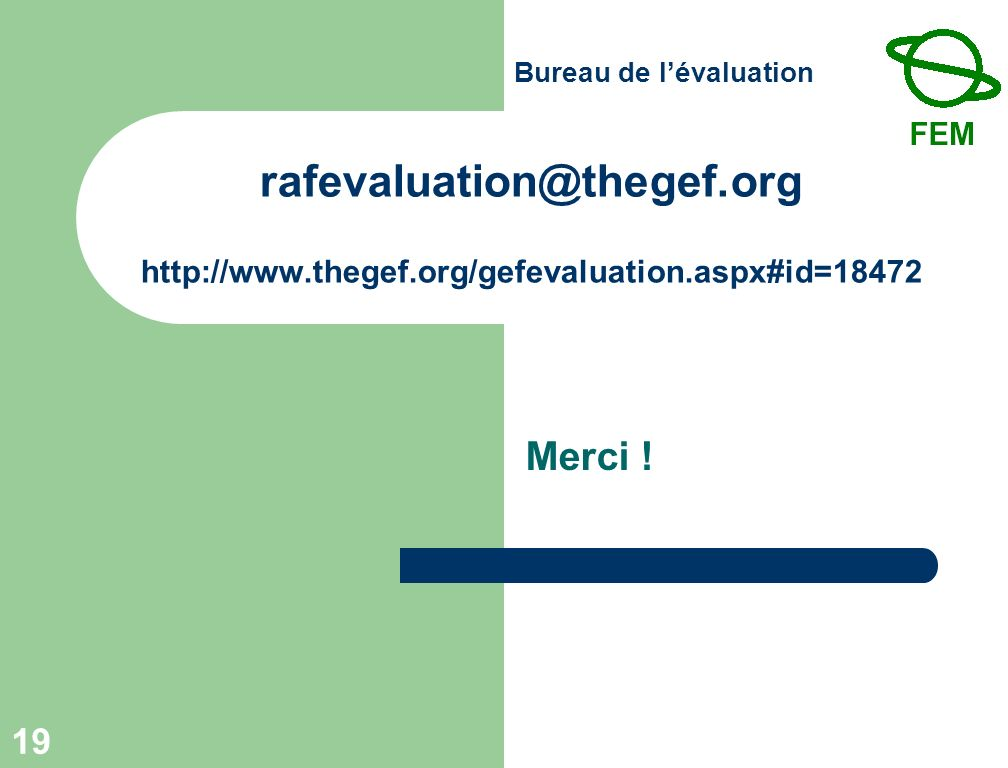 Bureau de lévaluation 19   Merci !