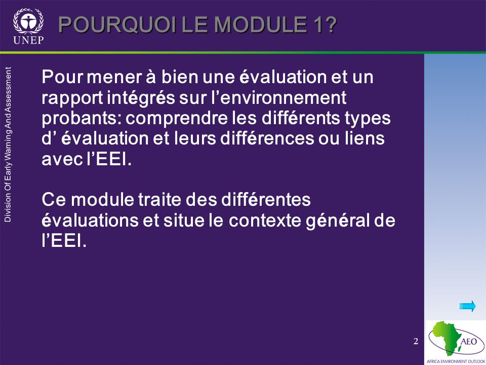 Division Of Early Warning And Assessment 2 POURQUOI LE MODULE 1.