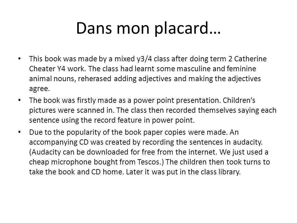 Dans mon placard… This book was made by a mixed y3/4 class after doing term 2 Catherine Cheater Y4 work.