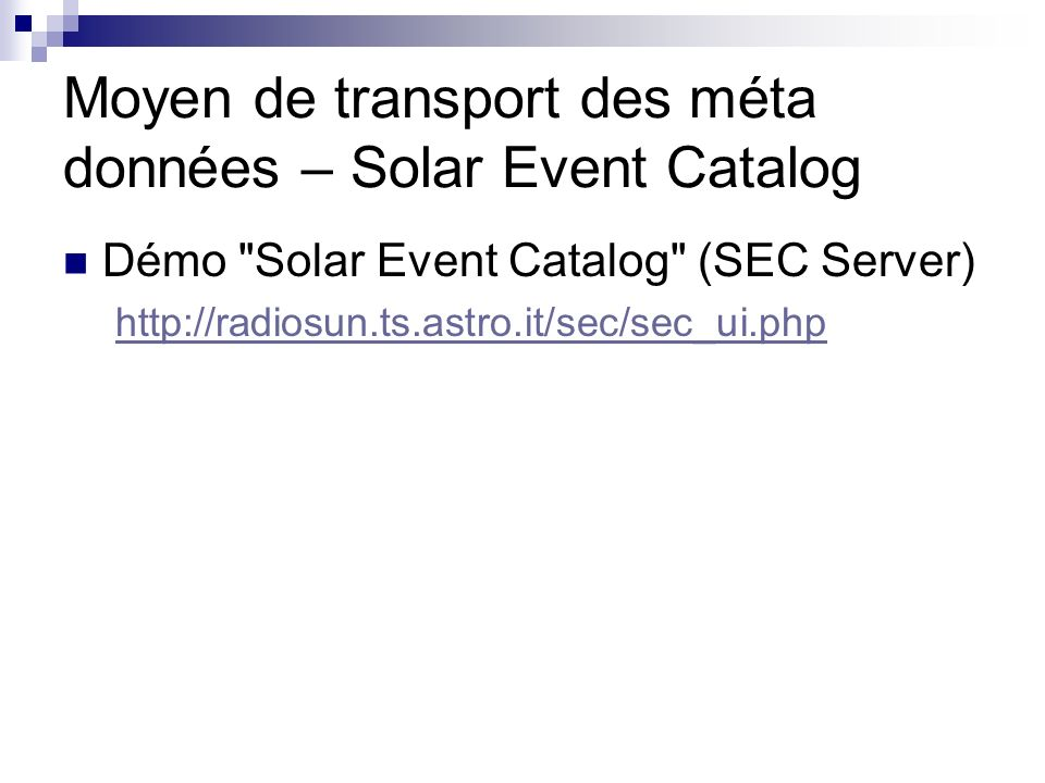 Moyen de transport des méta données – Solar Event Catalog Démo Solar Event Catalog (SEC Server)