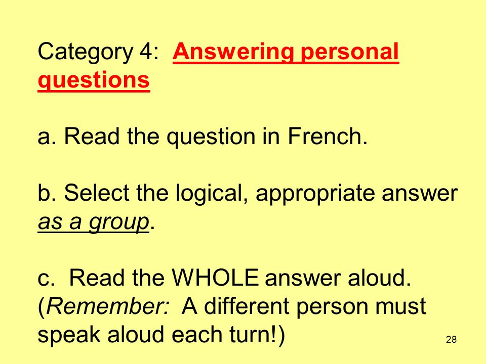 28 Category 4: Answering personal questions a. Read the question in French.