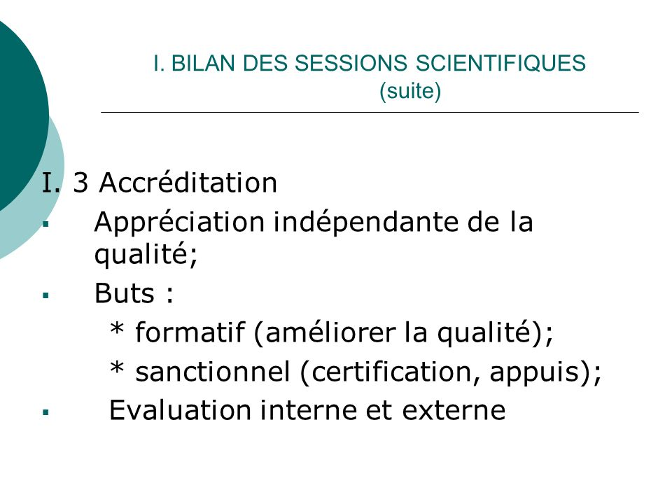 I. BILAN DES SESSIONS SCIENTIFIQUES (suite) I.