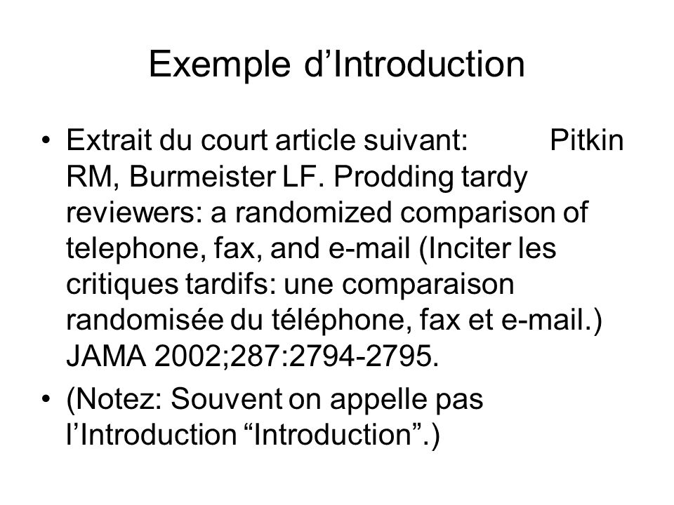 Exemple dIntroduction Extrait du court article suivant: Pitkin RM, Burmeister LF.