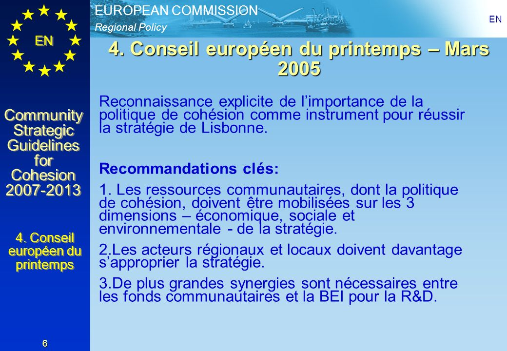 Regional Policy EUROPEAN COMMISSION EN Community Strategic Guidelines for Cohesion Community Strategic Guidelines for Cohesion EN 6 4.
