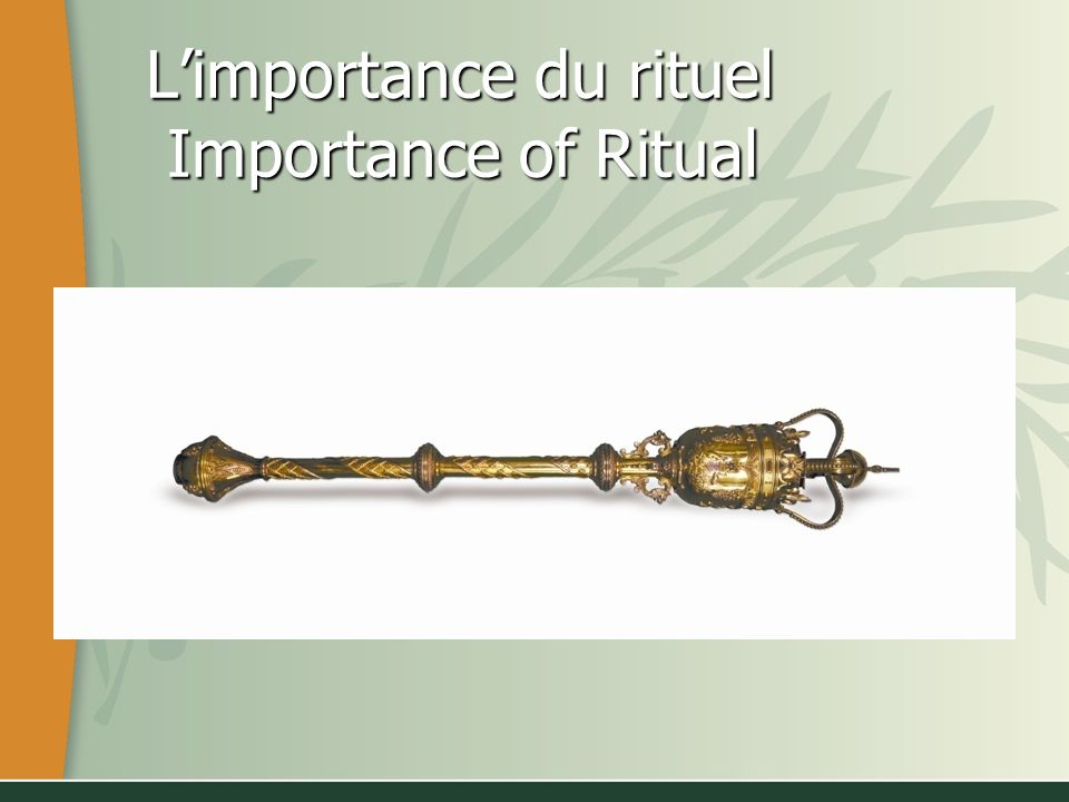 The Importance of Ritual Limportance du rituel The Importance of Ritual Limportance du rituel