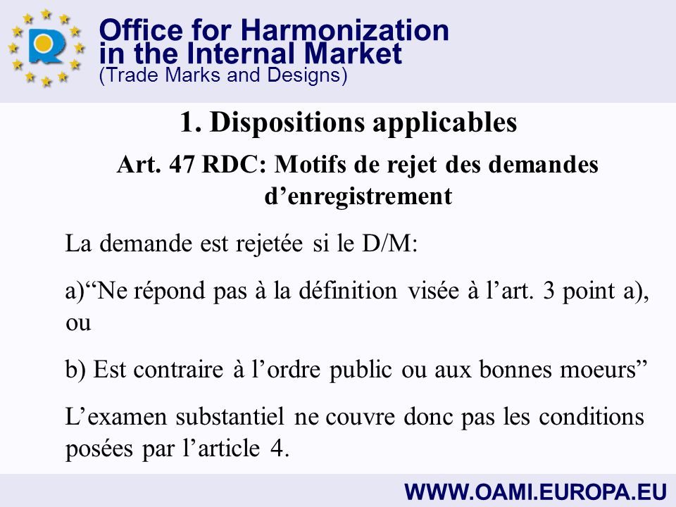 Office for Harmonization in the Internal Market (Trade Marks and Designs) WWW.OAMI.EUROPA.EU Art.