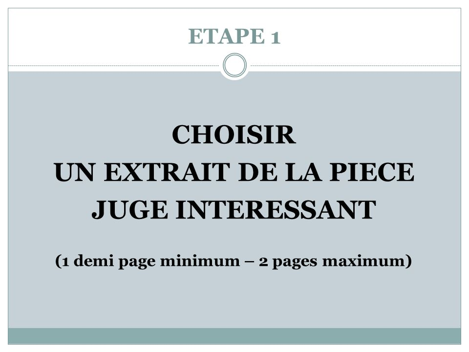 ETAPE 1 CHOISIR UN EXTRAIT DE LA PIECE JUGE INTERESSANT (1 demi page minimum – 2 pages maximum)