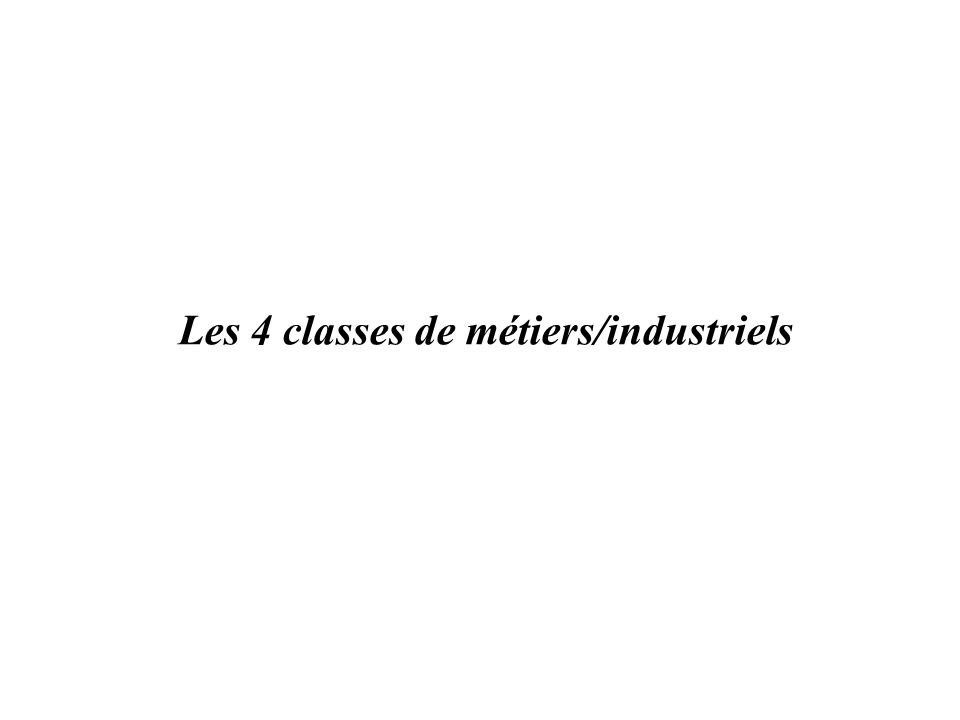 Les 4 classes de métiers/industriels