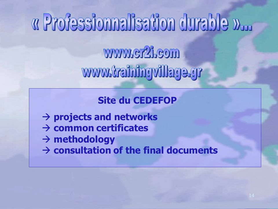 14 Site du CEDEFOP projects and networks common certificates methodology consultation of the final documents