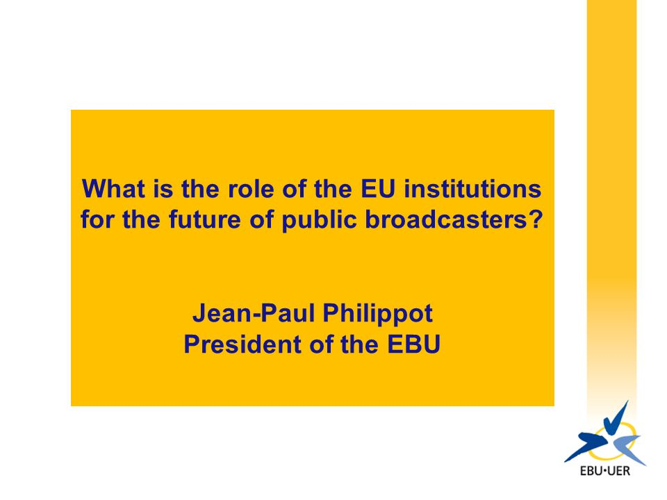 What is the role of the EU institutions for the future of public broadcasters.