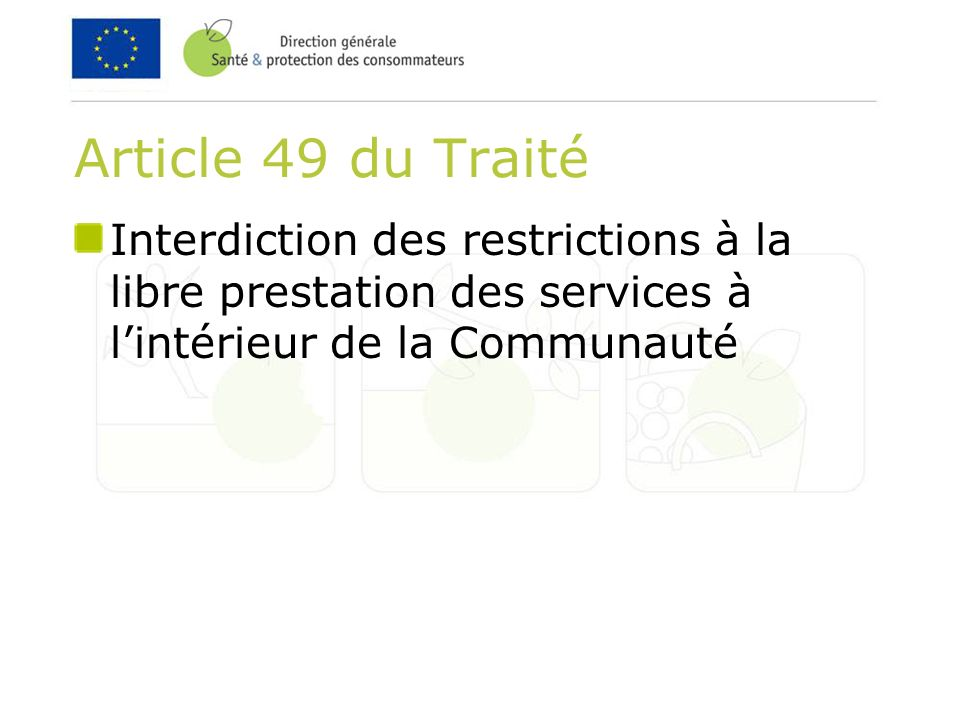 Article 49 du Traité Interdiction des restrictions à la libre prestation des services à lintérieur de la Communauté