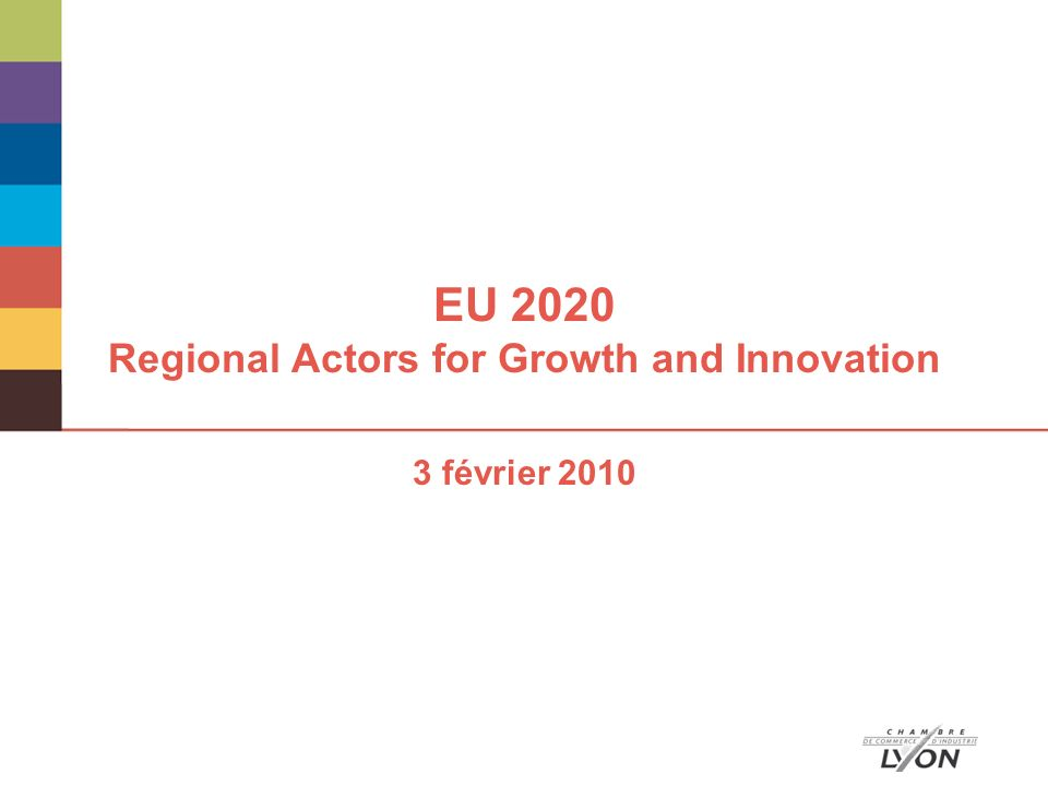 EU 2020 Regional Actors for Growth and Innovation 3 février 2010