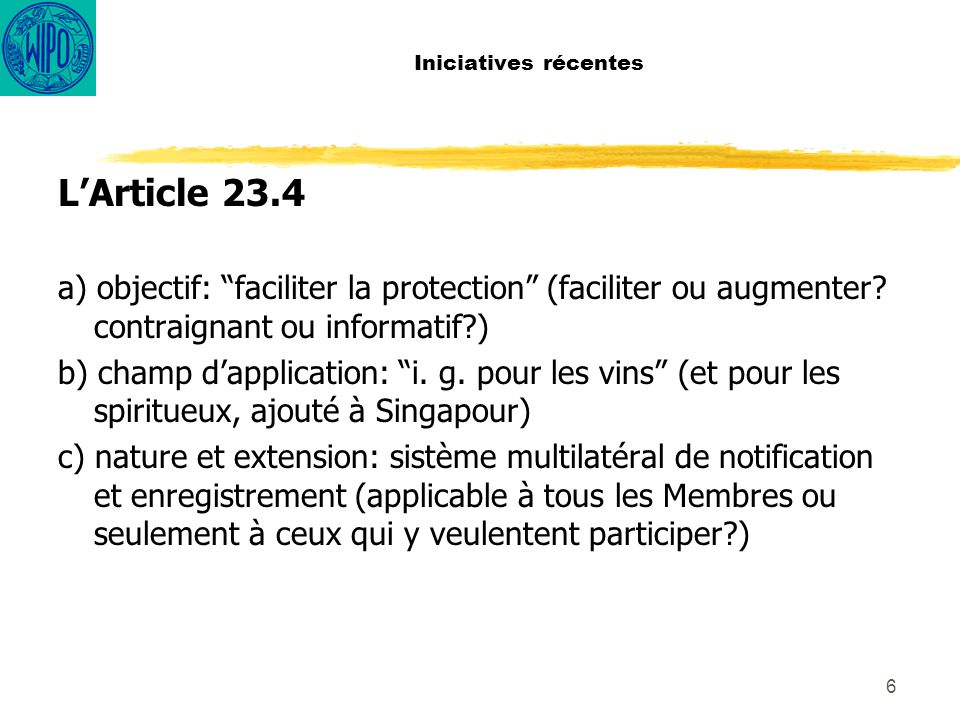 6 Iniciatives récentes LArticle 23.4 a) objectif: faciliter la protection (faciliter ou augmenter.