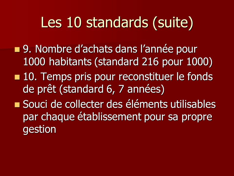 Les 10 standards (suite) 9.