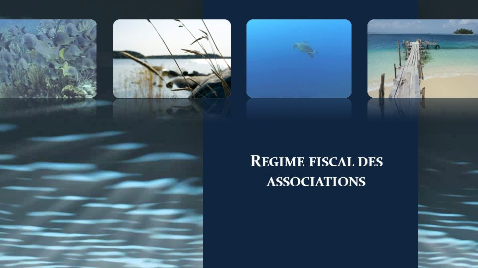 R EGIME FISCAL DES ASSOCIATIONS