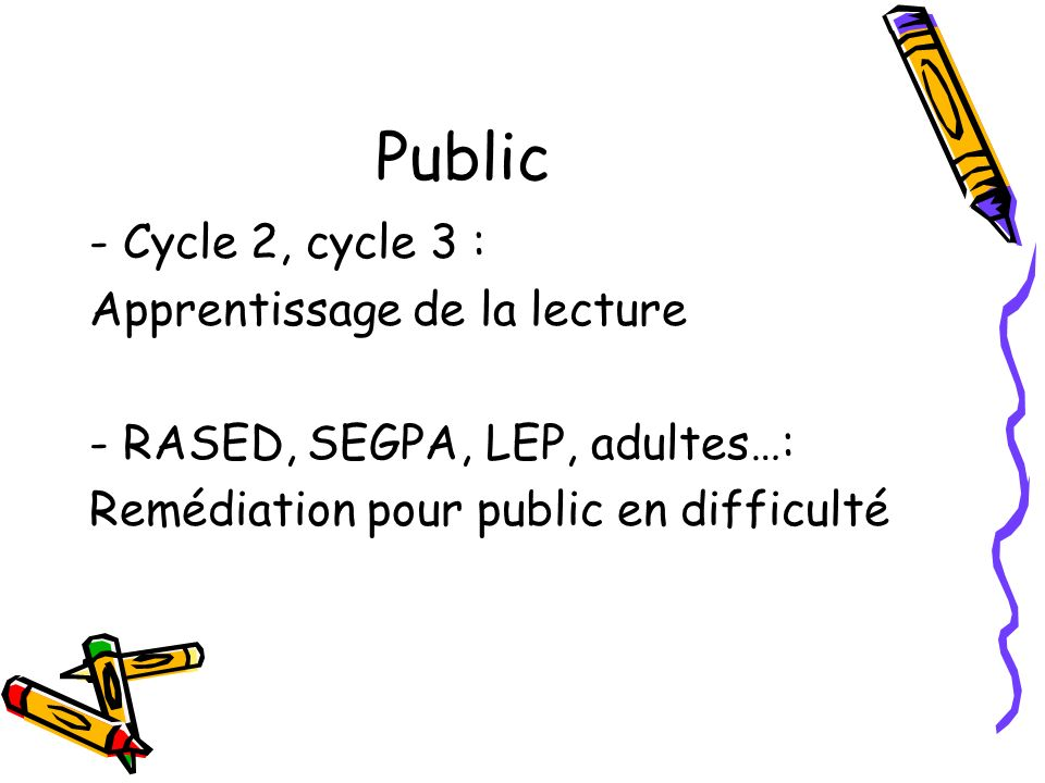 Public - Cycle 2, cycle 3 : Apprentissage de la lecture - RASED, SEGPA, LEP, adultes…: Remédiation pour public en difficulté