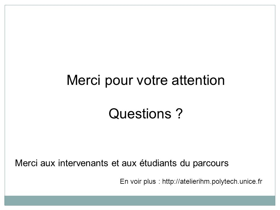 Merci pour votre attention Questions .