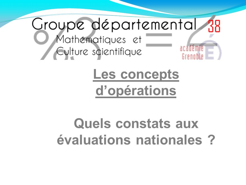 Les concepts dopérations Quels constats aux évaluations nationales