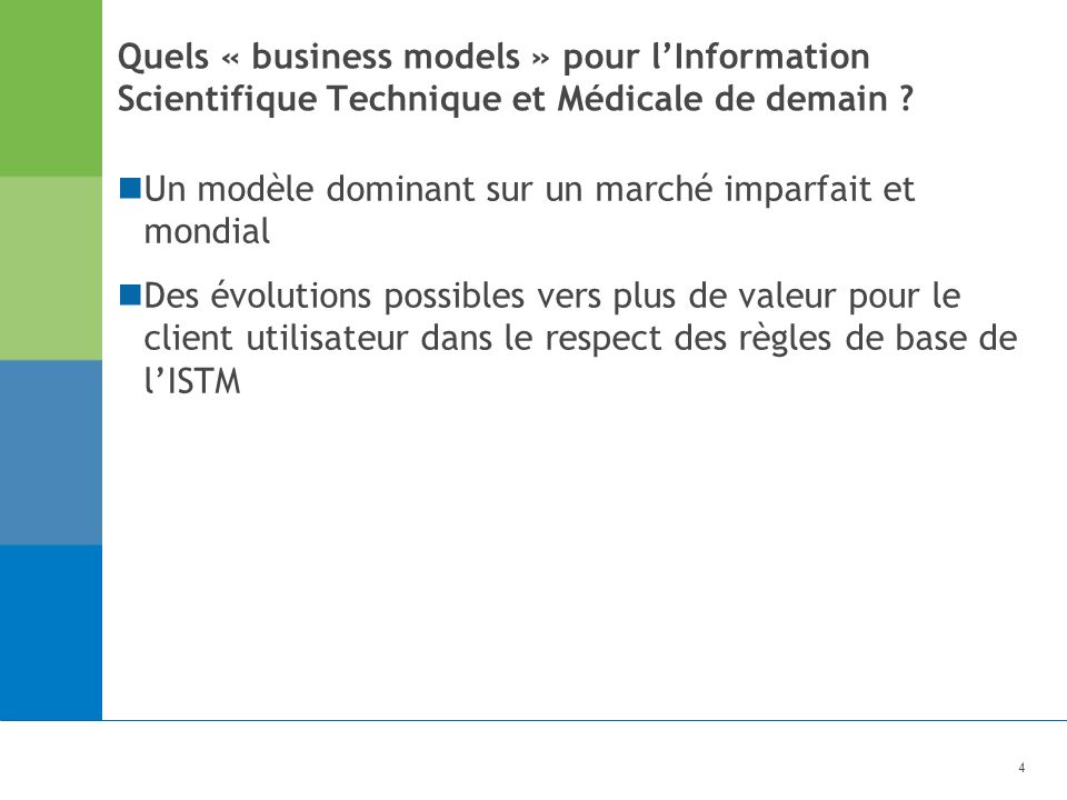 4 Quels « business models » pour lInformation Scientifique Technique et Médicale de demain .