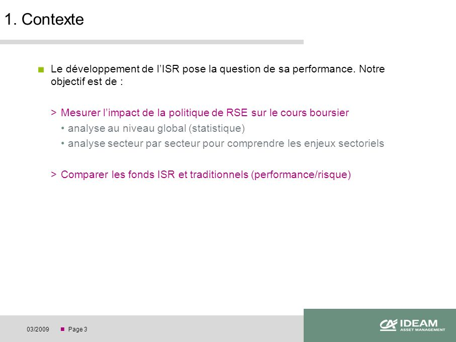 Page 303/ Contexte Le développement de lISR pose la question de sa performance.