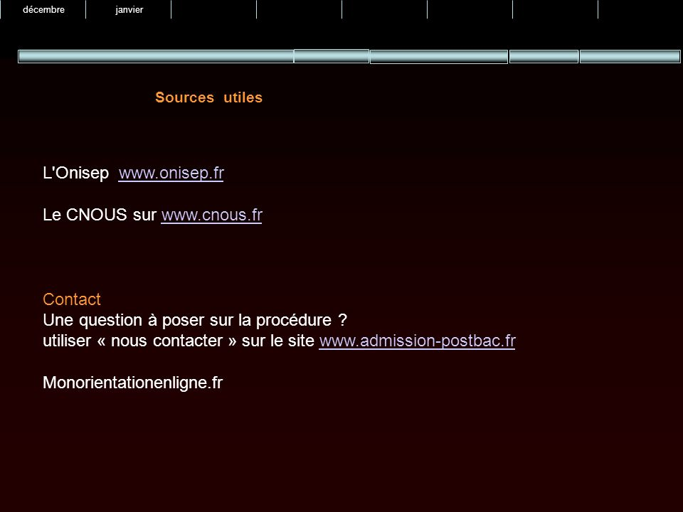 Sources utiles L Onisep   Le CNOUS sur   Contact Une question à poser sur la procédure .