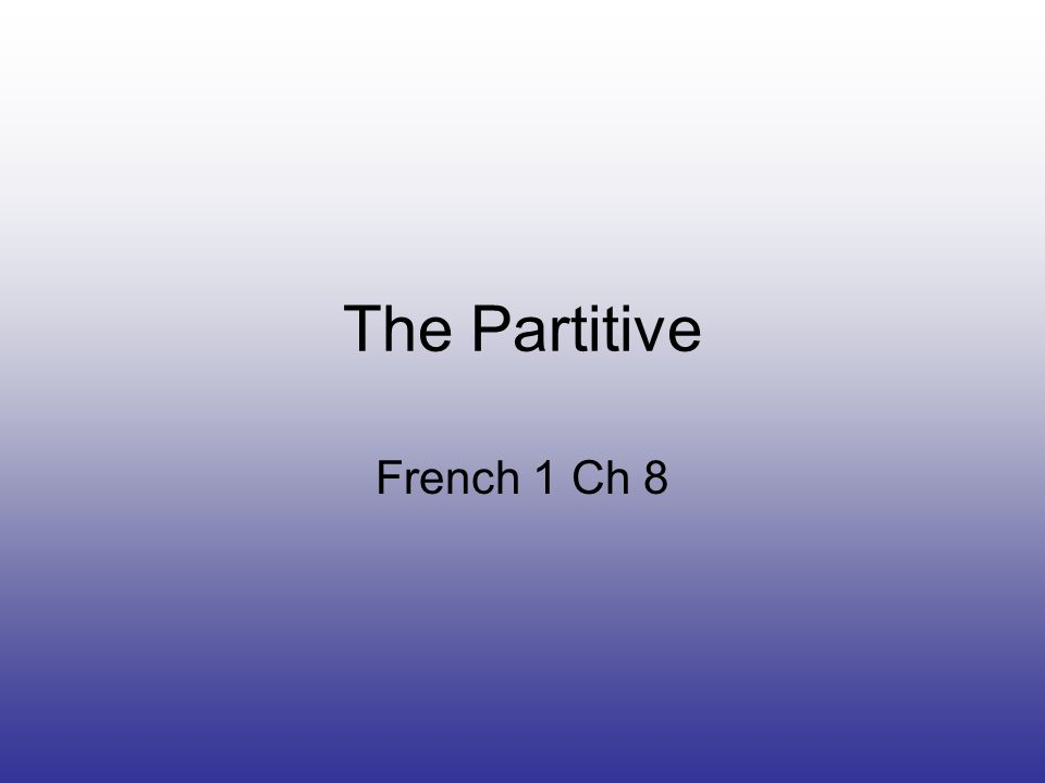 The Partitive French 1 Ch 8