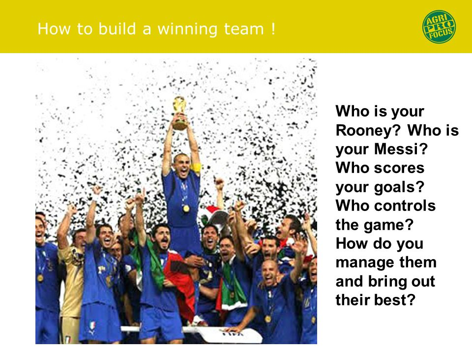 How to build a winning team . Who is your Rooney.
