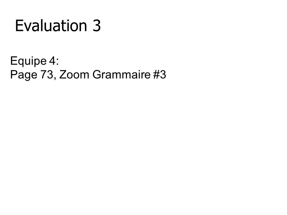 Evaluation 3 Equipe 4: Page 73, Zoom Grammaire #3