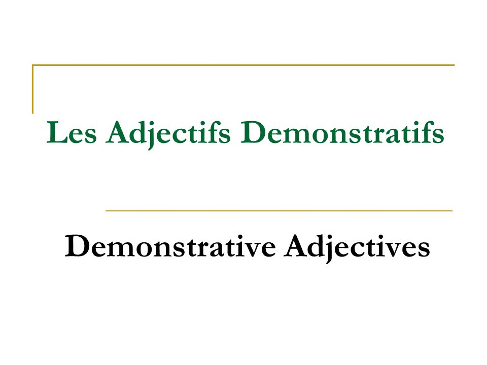 Demonstrative Adjectives Les Adjectifs Demonstratifs