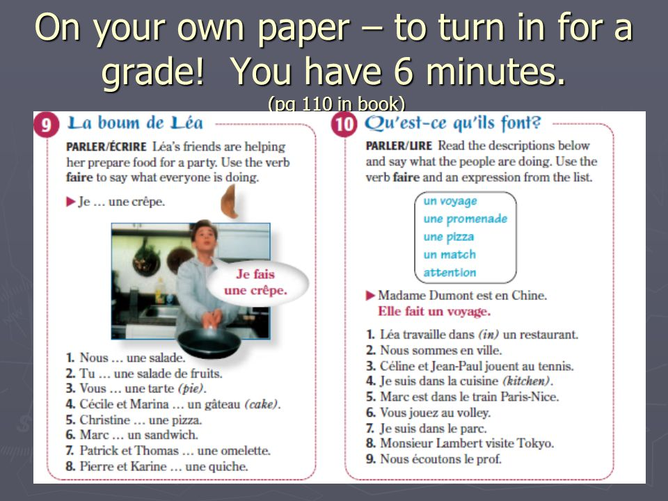 On your own paper – to turn in for a grade! You have 6 minutes. (pg 110 in book)