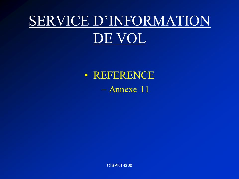 CISPN14300 SERVICE DINFORMATION DE VOL REFERENCE –Annexe 11