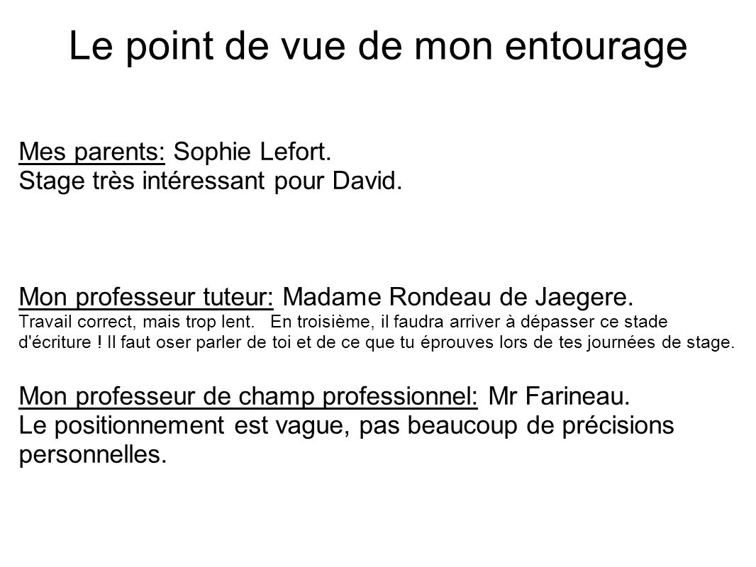 Le point de vue de mon entourage Mes parents: Sophie Lefort.