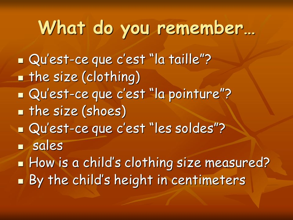 What do you remember… Quest-ce que cest la taille.