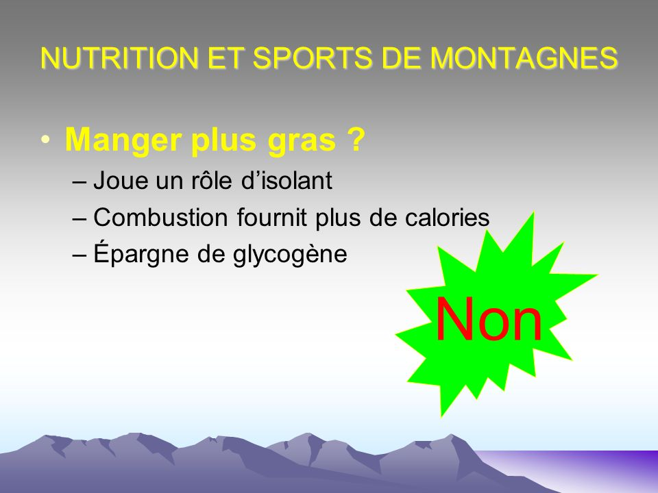 NUTRITION ET SPORTS DE MONTAGNES Manger plus gras .