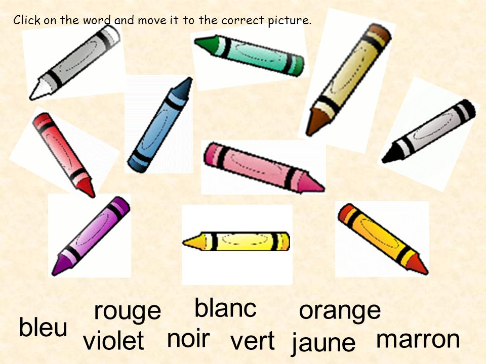 rouge blanc noir violet bleu vert marron jaune orange Click on the word and move it to the correct picture.