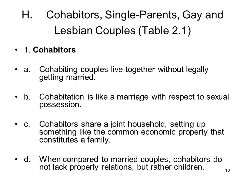 12 H.Cohabitors, Single-Parents, Gay and Lesbian Couples (Table 2.1) 1.