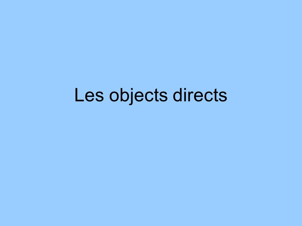 Les objects directs