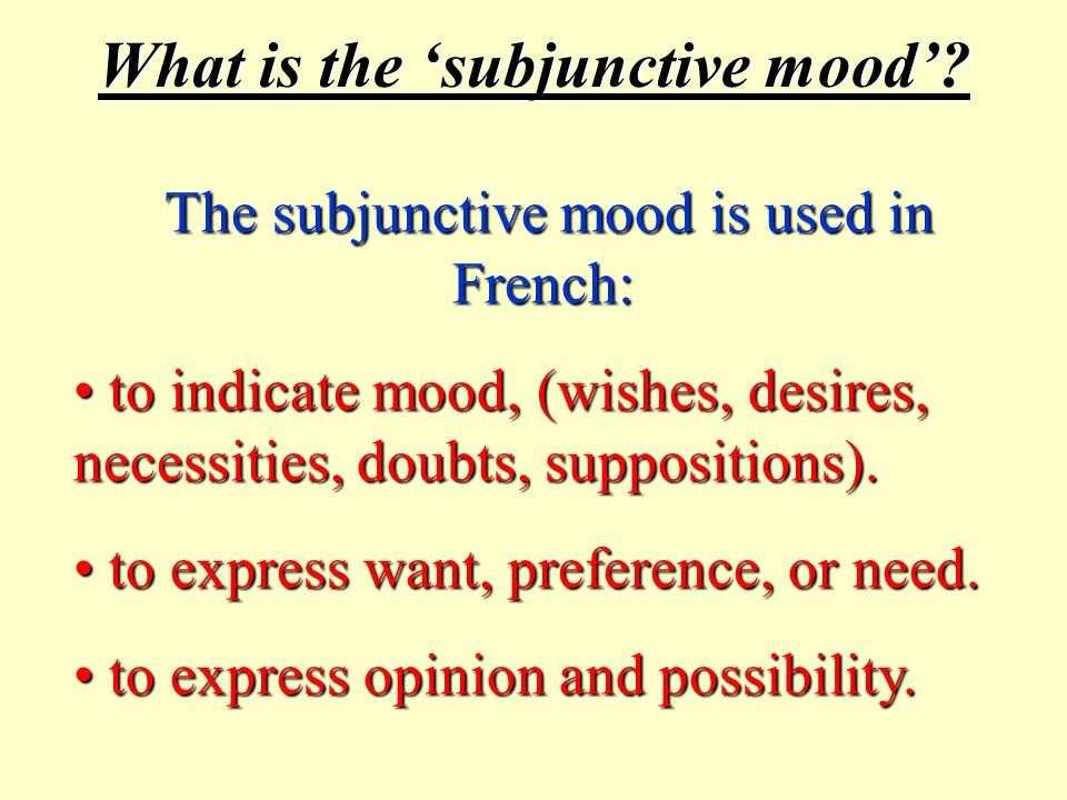 The Subjunctive (in the present tense)