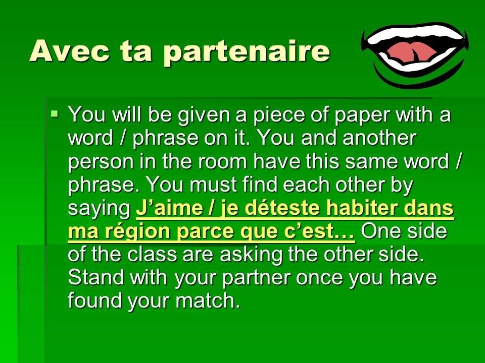 Avec ta partenaire You will be given a piece of paper with a word / phrase on it.