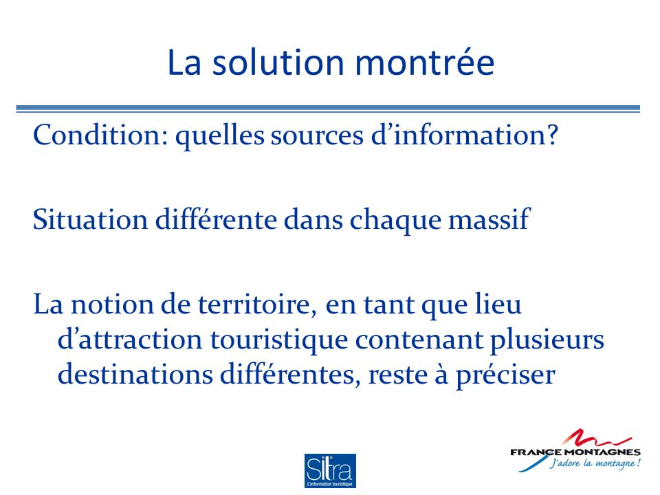 La solution montrée Condition: quelles sources dinformation.