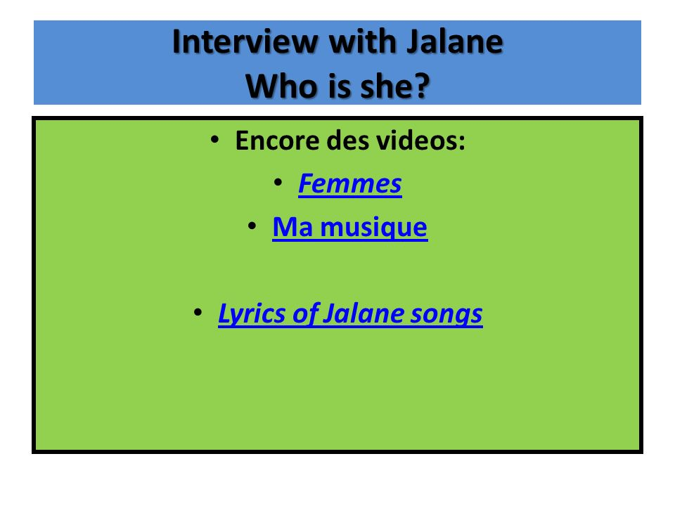 Interview with Jalane Who is she Encore des videos: Femmes Ma musique Lyrics of Jalane songs