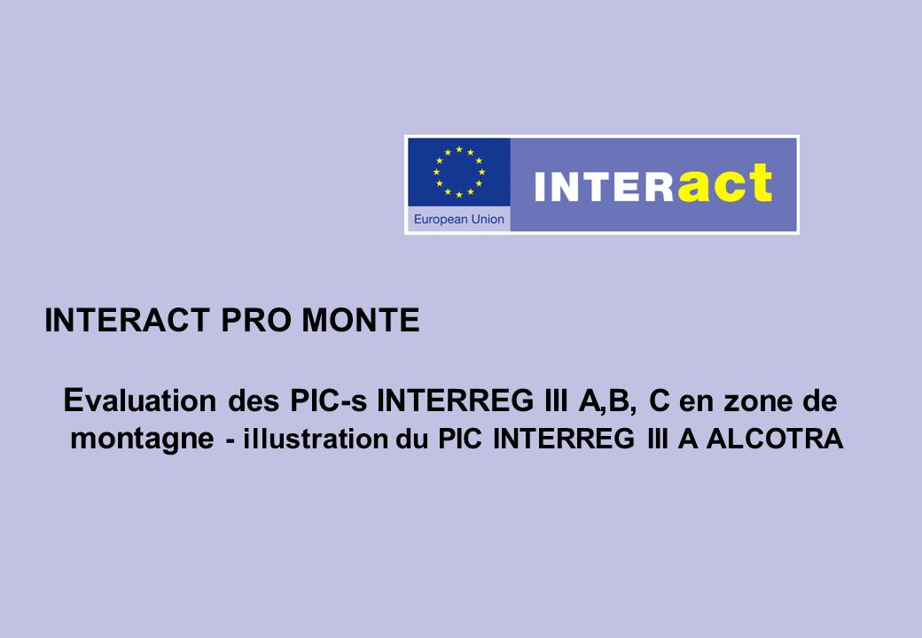 INTERACT PRO MONTE E valuation des PIC-s INTERREG III A,B, C en zone de montagne - illustration du PIC INTERREG III A ALCOTRA