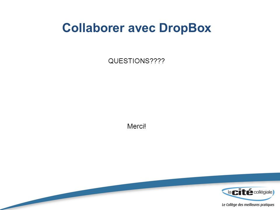 Collaborer avec DropBox QUESTIONS Merci!