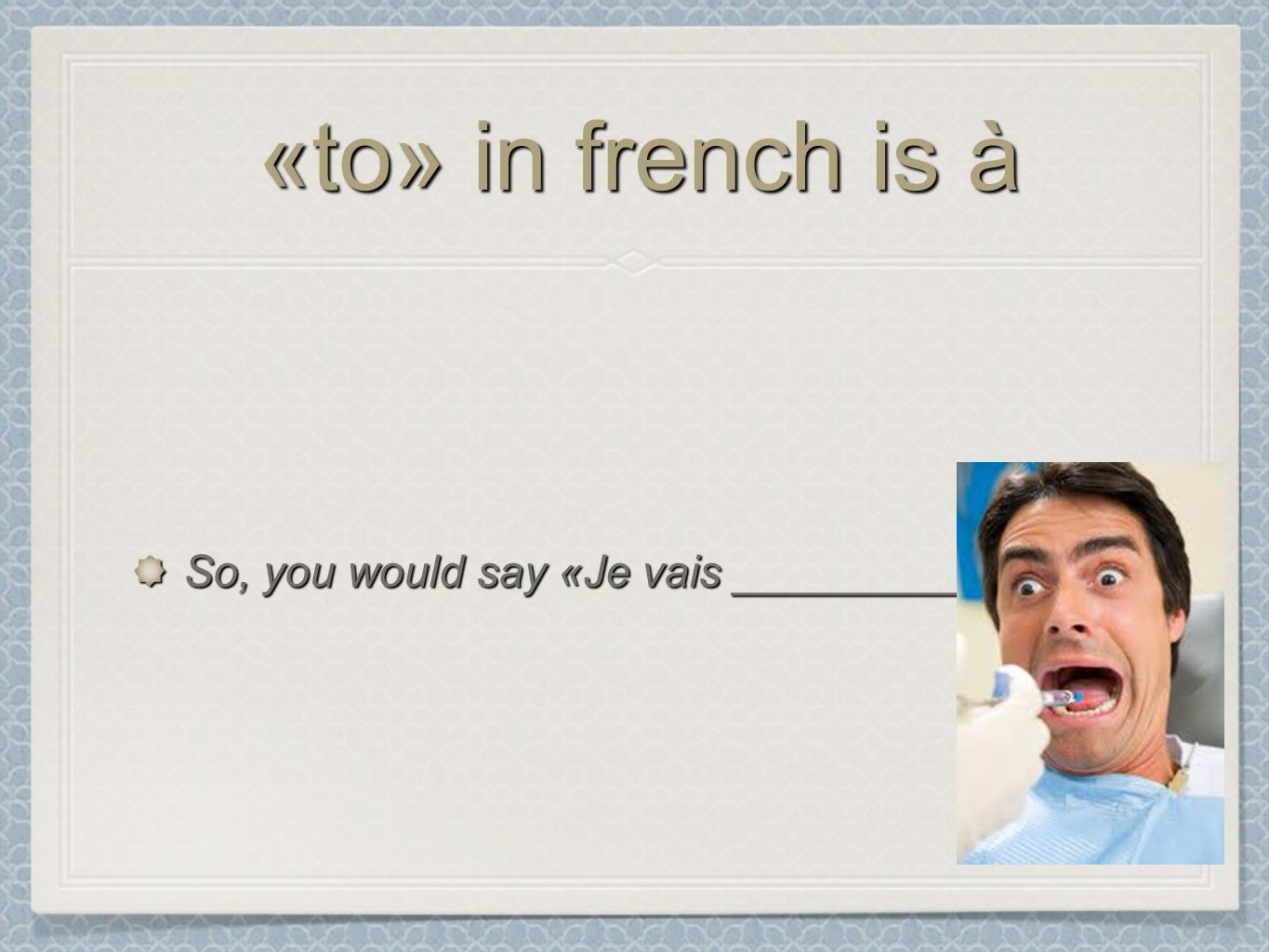 «to» in french is à So, you would say «Je vais _________la fête.»